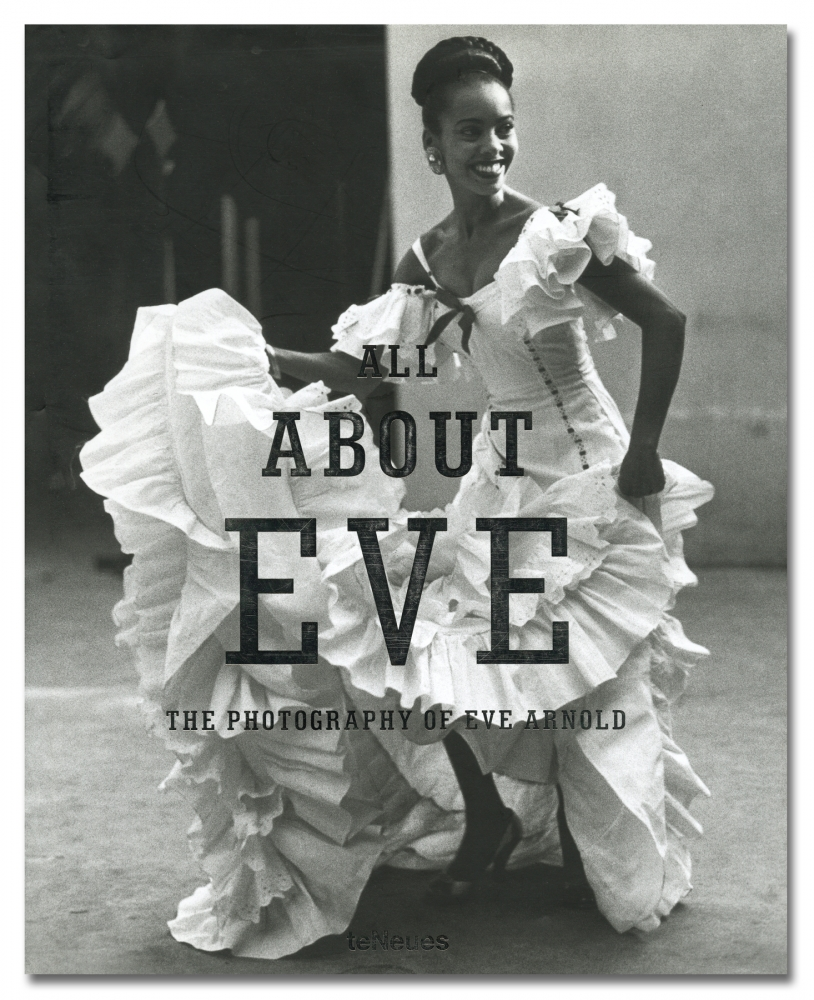 Eve Arnold - All About Eve - teNeues - Howard Greenberg Gallery - 2018