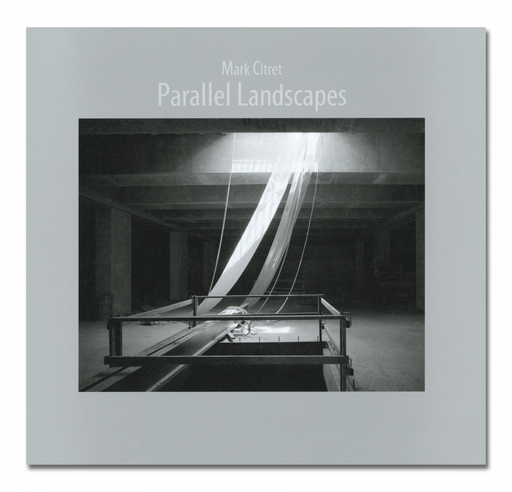 Mark Citret - Parallel Landscapes - Shinbark Press - Howard Greenberg Gallery - 2018