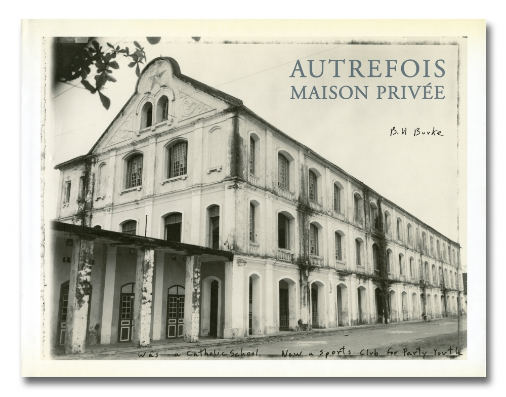 Bill Burke - Autrefois, Maison Privee - powerHouse Books - special edition with print - Howard Greenberg Gallery