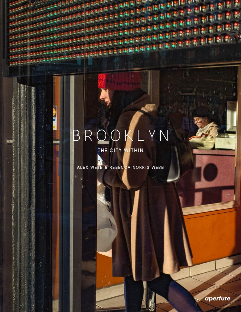 Brooklyn: The City Within - Aperture - Alex Webb and Rebecca Norris Webb - 2019
