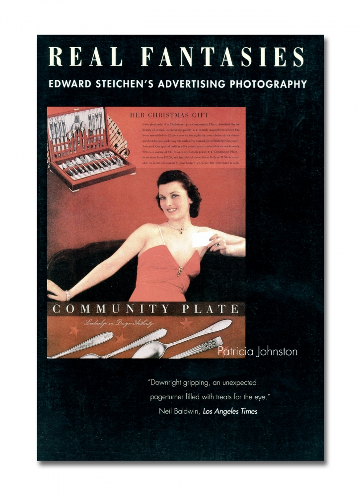 Patricia Johnston - Real Fantasies: Edward Steichen's Advertising Photography - University of California Press - Howard Greenberg Gallery - 2018