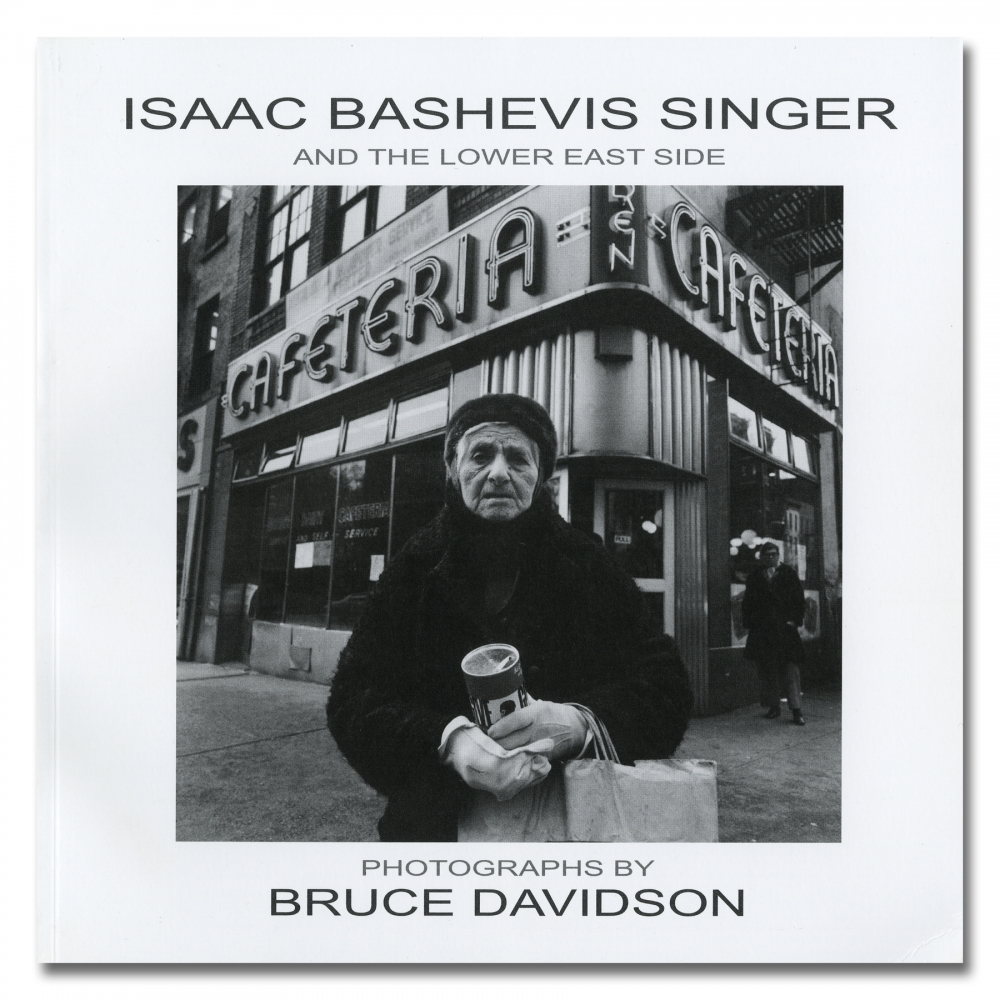 Bruce Davidson - Isaac Bashevis Singer and the Lower East Side - The University of Wisconsin Press - Howard Greenberg Gallery - 2018