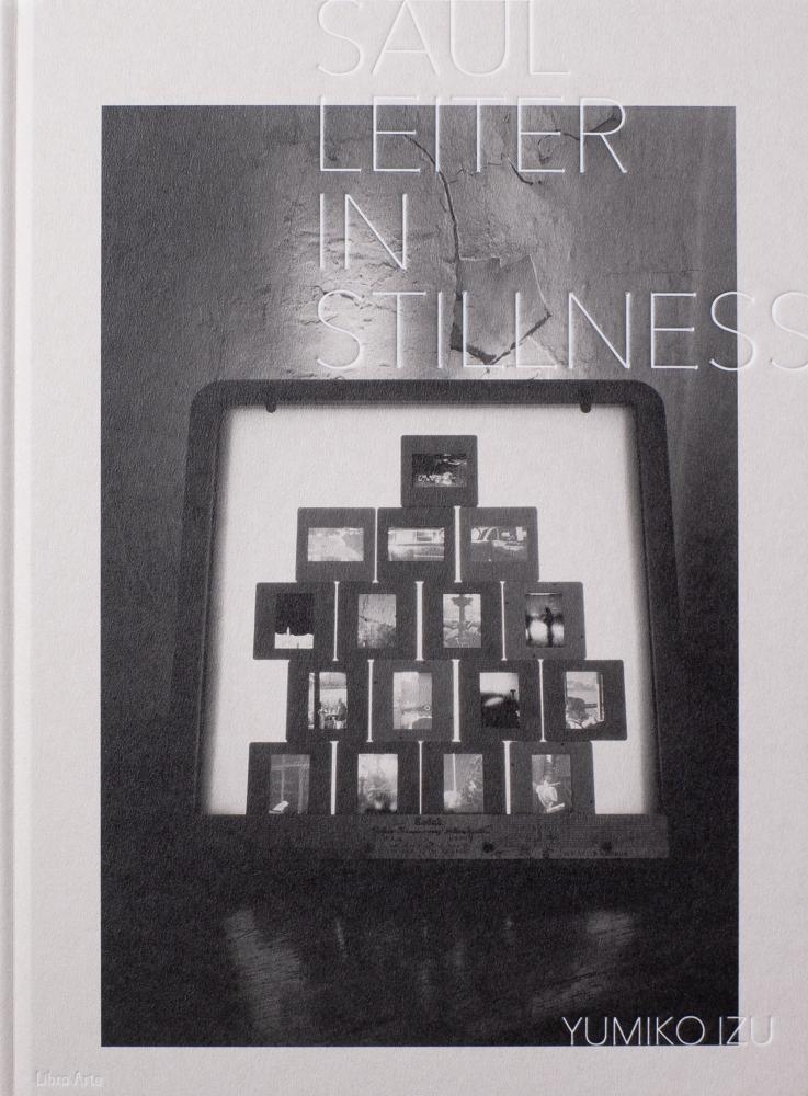 Saul Leiter In Stillness - Yumiko Izu - book - 2020 - libro arte