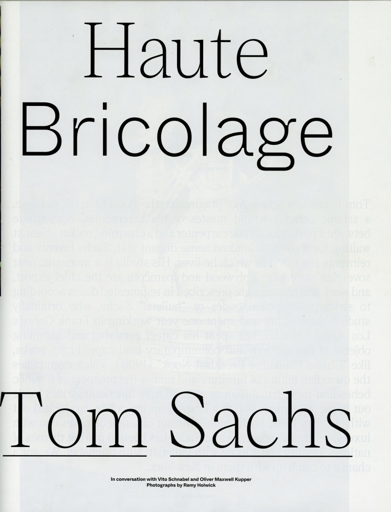Haute Bricolage: Tom Sachs in conversation with Vito Schnabel and Oliver Maxwell Kupper
