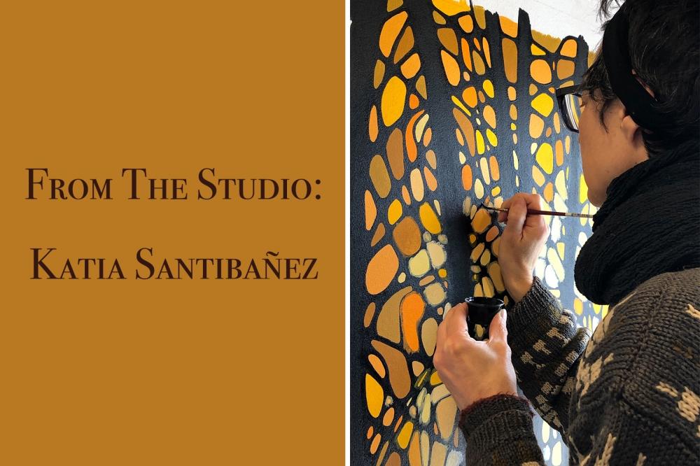From the Studio: Katia Santibañez