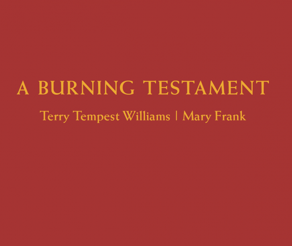 A Burning Testament: Terry Tempest Williams   Mary Frank