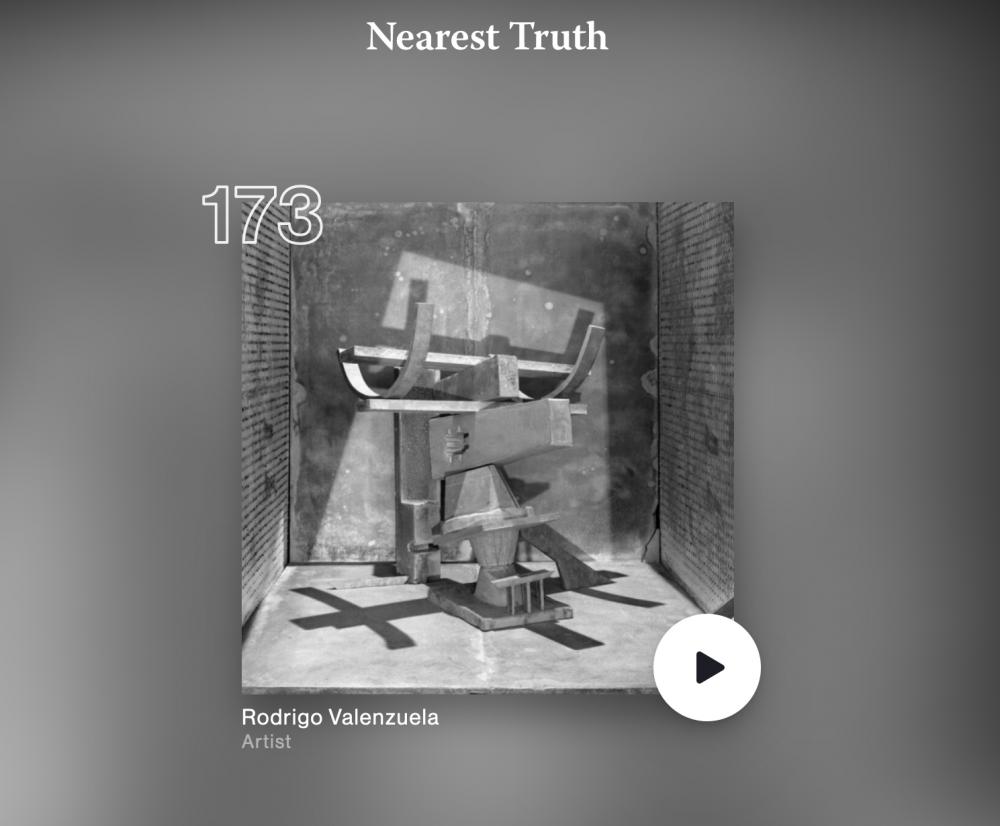 "Interview with Rodrigo Valenzuela: ""The Nearest Truth"" podcast with Brad Feuerhelm"