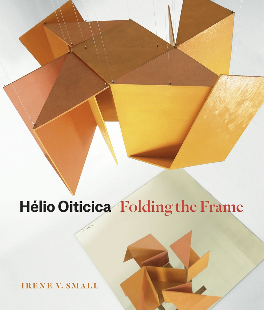 Hélio Oiticica: Folding the Frame
