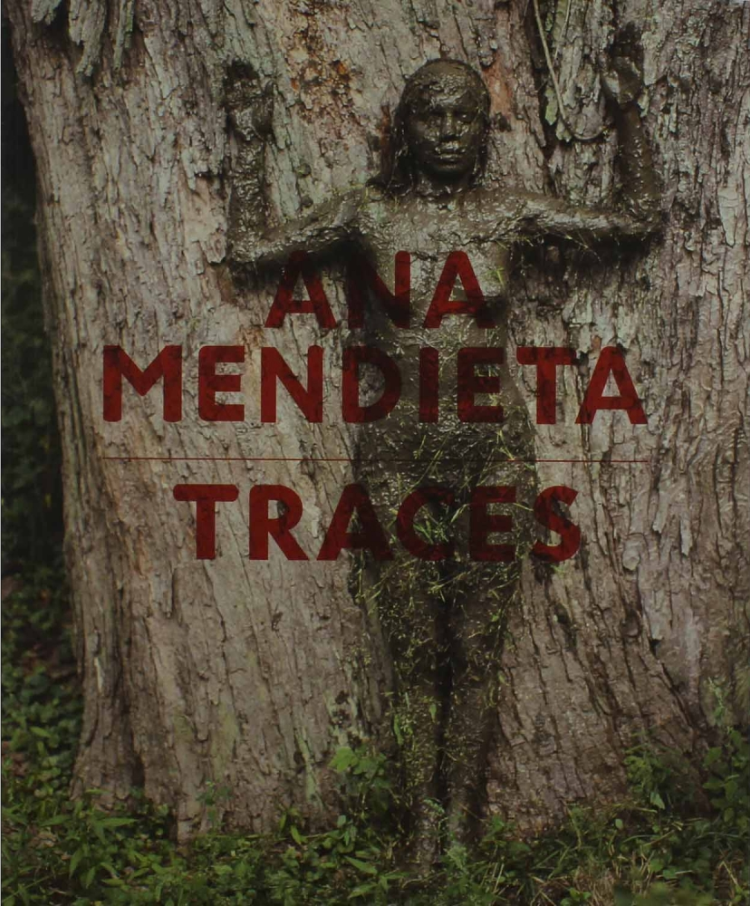 Ana Mendieta: Traces