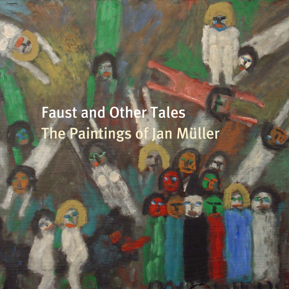 Faust And Other Tales: The Paintings Of Jan Müller