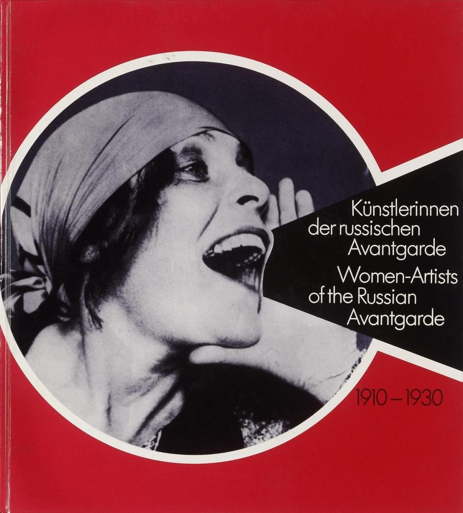 Women-Artists of the Russian Avantgarde 1910 – 1930