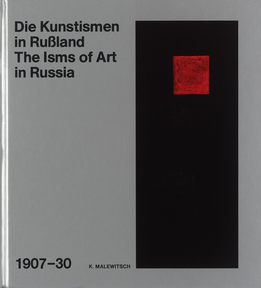 The Isms of Art in Russia, 1907 –1930
