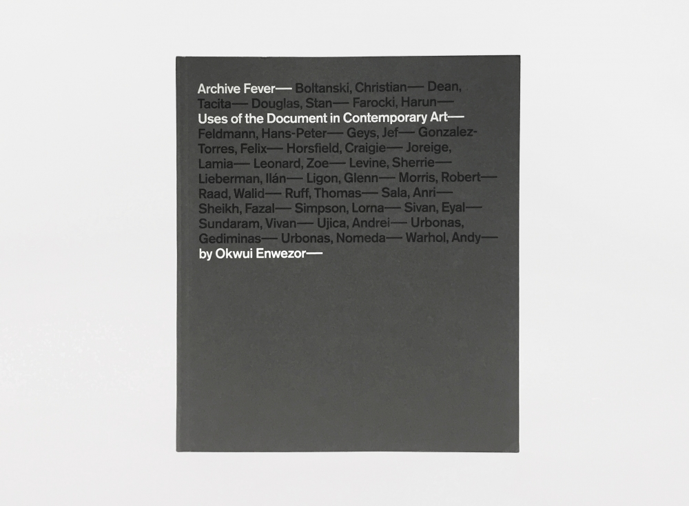 Archive Fever: Uses of the Document in Contemporary Art