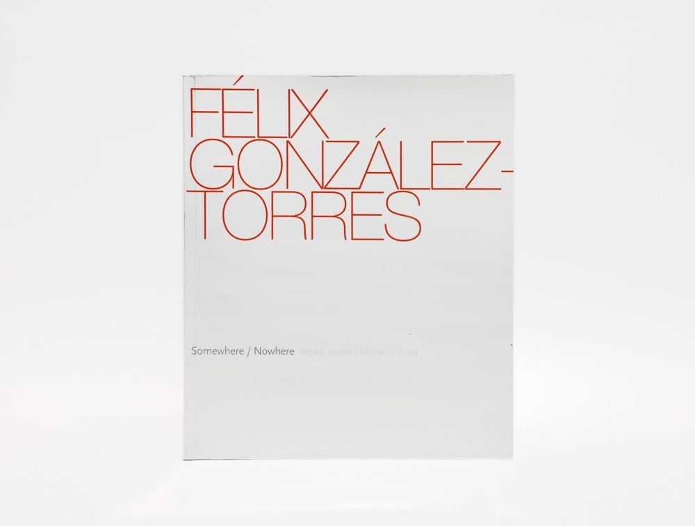 Félix González-Torres: Somewhere/Nowhere [Algún lugar/Ningún lugar]