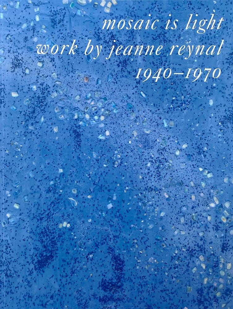Mosaic is Light: Work by Jeanne Reynal, 1940-1970