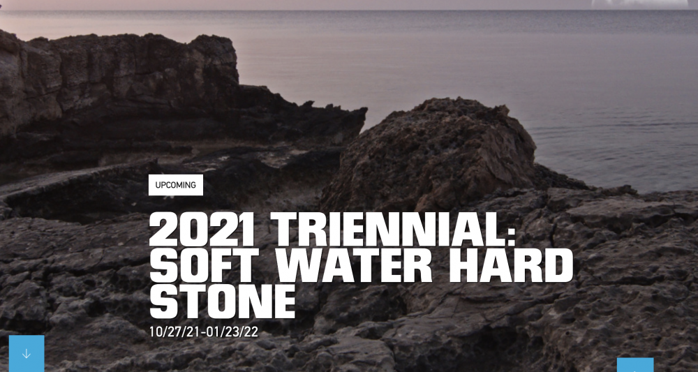 2021 TRIENNIAL: SOFT WATER HARD STONE