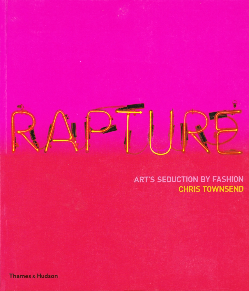 Rapture: Art's Seduction by Fashion Since 1970