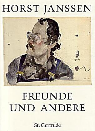 Horst Janssen. Freunde und andere (Friends and others). Verlag St. Gertrude, Hamburg (Germany), 1996.