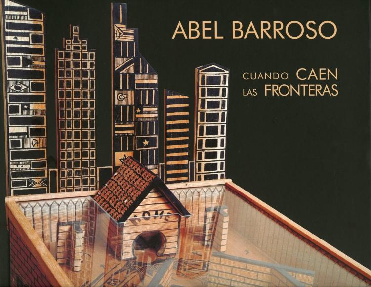 Abel Barroso. Cuando caen las fronteras.