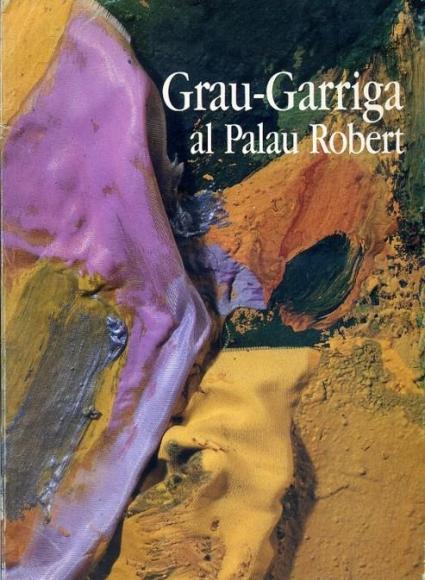Grau-Garriga al Palau Robert; Generalitat de Catalunya. Departament de Cultura, Barcelona (Spain), 1988.
