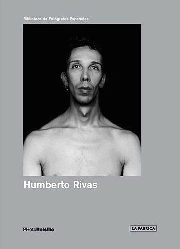 Humberto Rivas: La desnudez original; La Fábrica Editorial, Madrid (Spain), 2010.