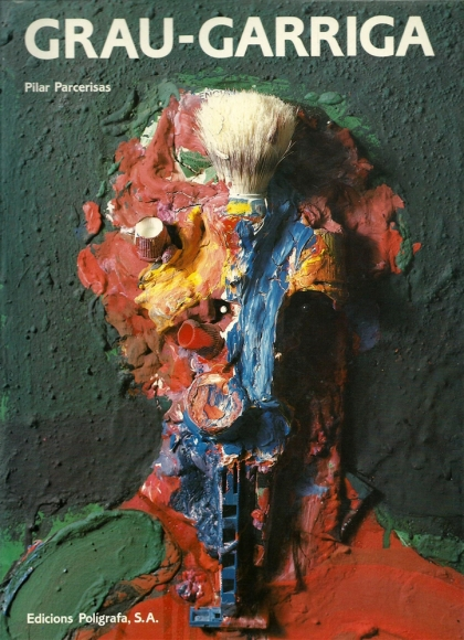 Grau-Garriga; PARCERISAS, Pilar; Ediciones Polígrafa, Barcelona (Spain), 1990.