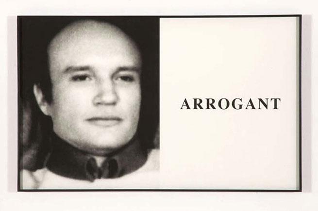 John Baldessari Prima Facie: Arrogant, 2005