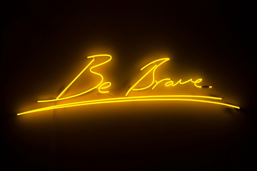 Tracey Emin, Be Brave (2014), neon, 38.1 x 139 cm, edition of 10. Courtesy the artist and Lehmann Maupin, New York and Hong Kong.