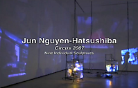JUN NGUYEN-HATSUSHIBA Circus, 2007
