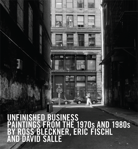 Cover image for the catalogue Unfinished Business: Paintings from the 1970s and 1980s by Ross Bleckner, Eric Fischl, and David Salle.