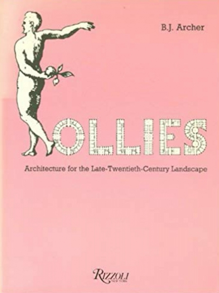 Follies Architecture for the Late-Twentieth Century Landscape