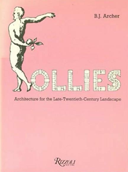 Follies Architecture for the Late-Twentieth Century Landscape