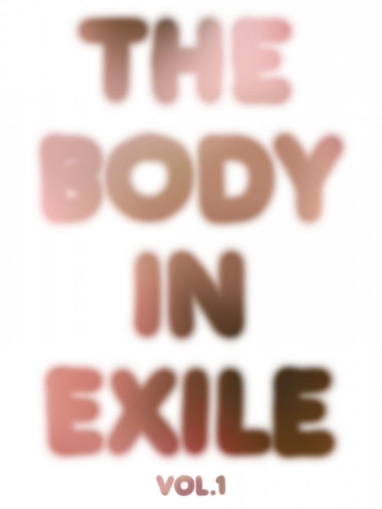 Body in Exile: Vol. 1