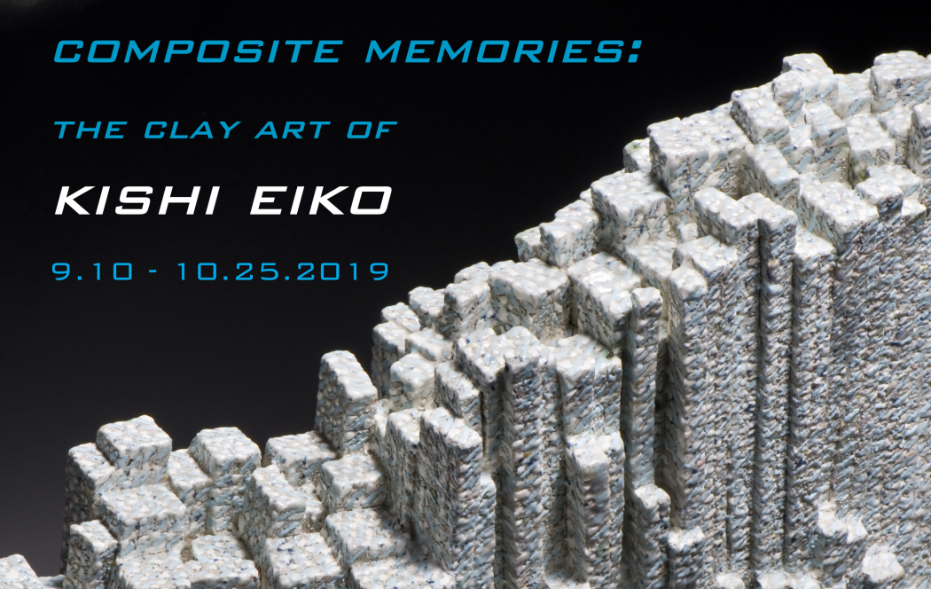 Composite Memories: The Clay Art of Kishi Eiko