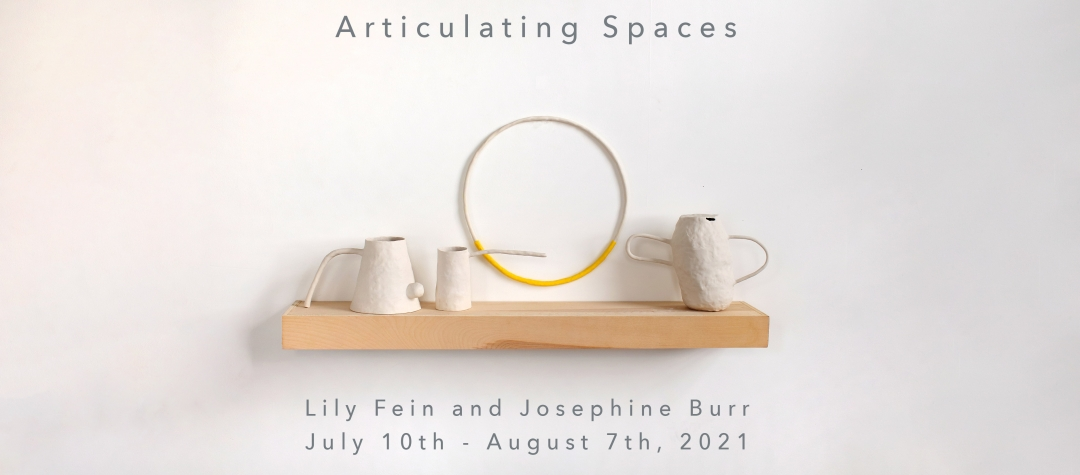 Lily Fein and Josephine Burr: Articulating Space