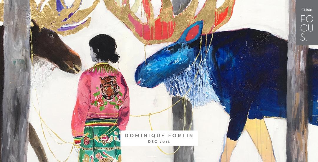 Dominique Fortin | Focus