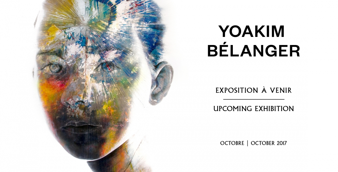 Yoakim Bélanger   Exhibition