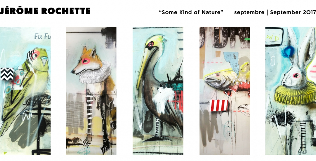 "Jérôme Rochette | ""Some Kind of Nature"""