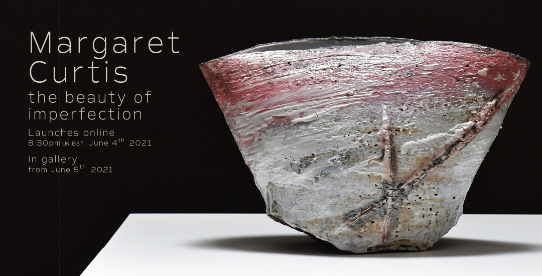 The Beauty of Imperfection - Solo Exhibition - Margaret Curtis