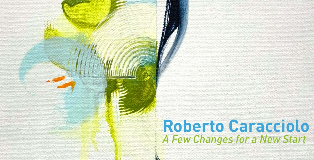 Roberto Caracciolo: A Few Changes For a New Start