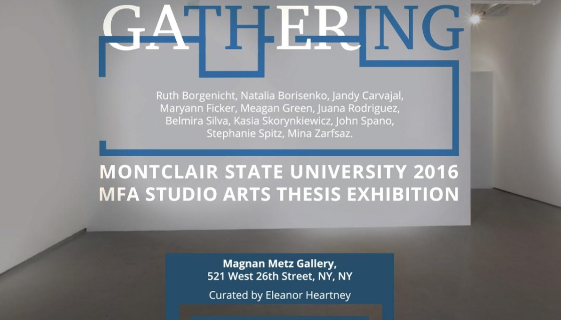 Gathering : Montclair State University 2016 MFA Studio Arts Thesis Exhibition