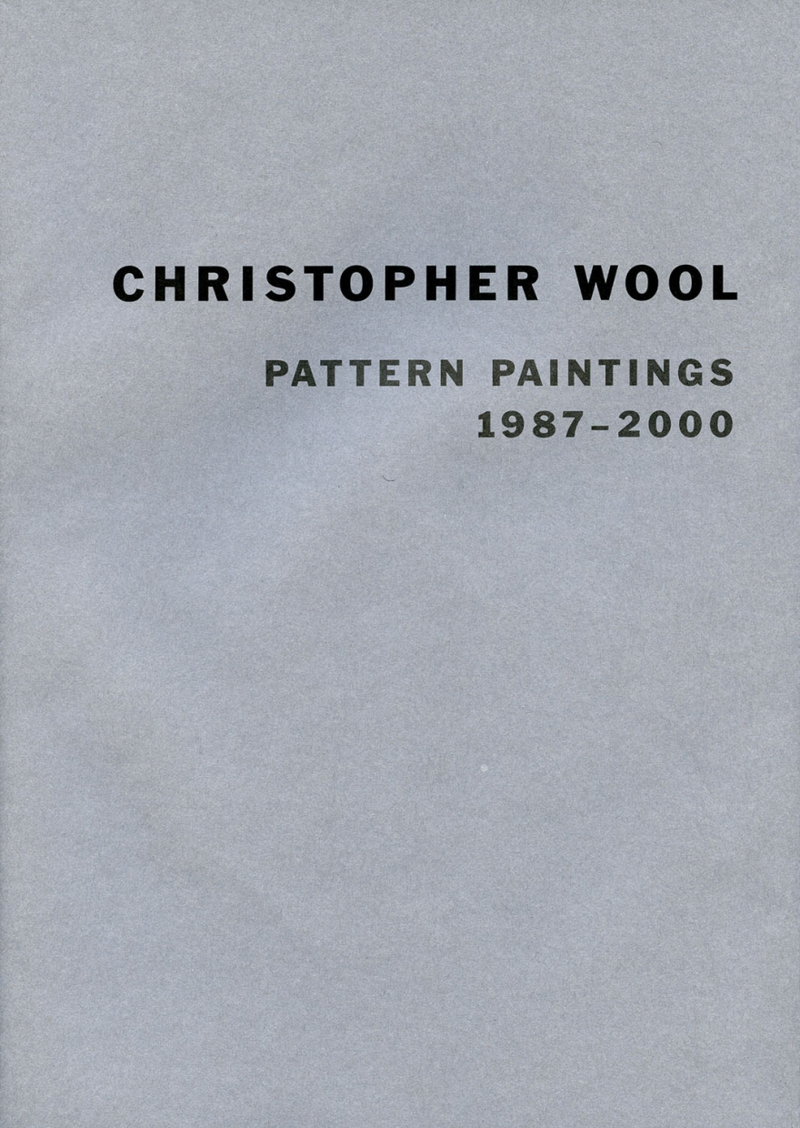 Christopher Wool: Pattern Paintings 1987 – 2000