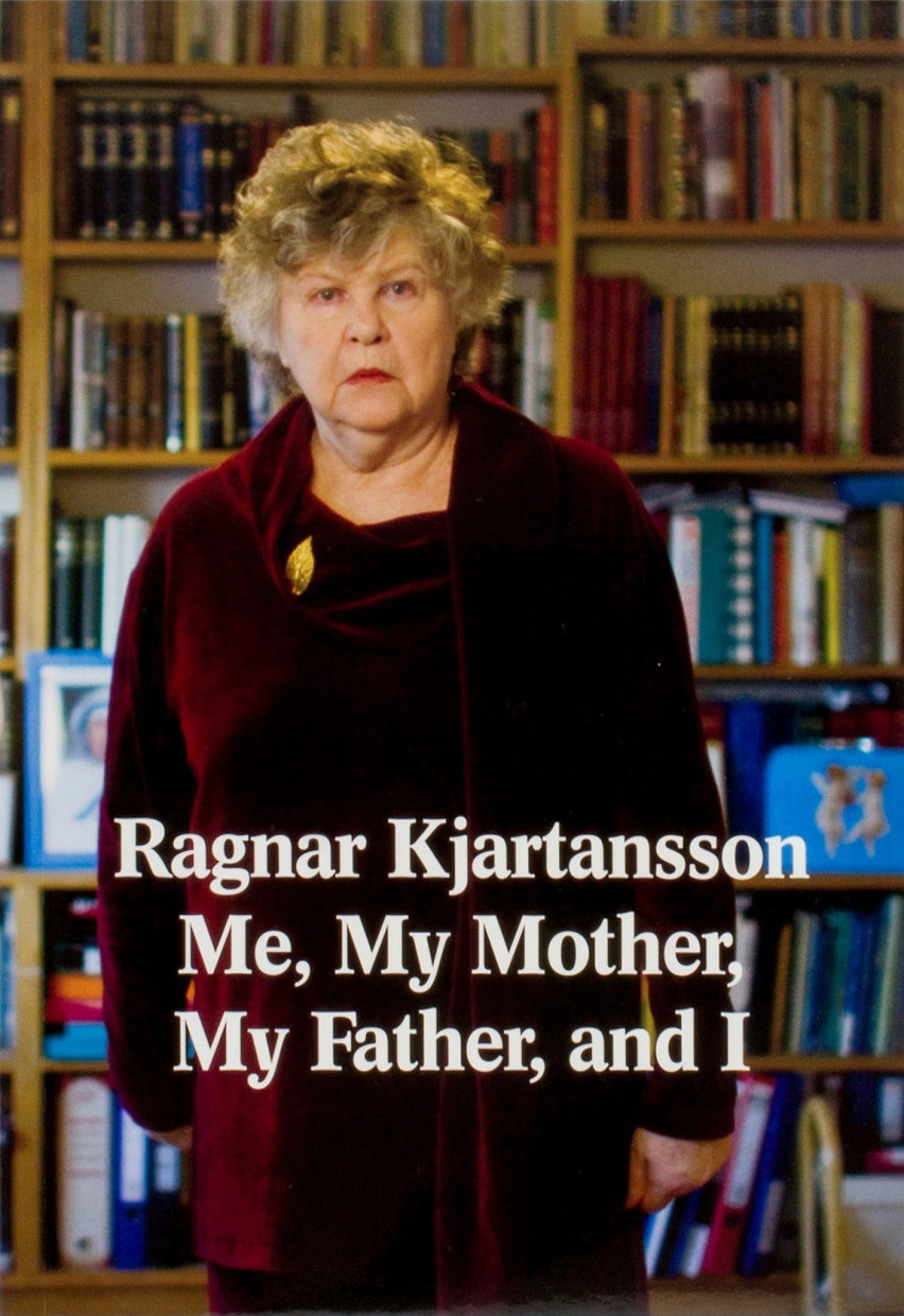 Ragnar Kjartansson: Me, My Mother, My Father, and I
