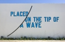 Lawrence Weiner, PLACED ON THE TIP OF A WAVE