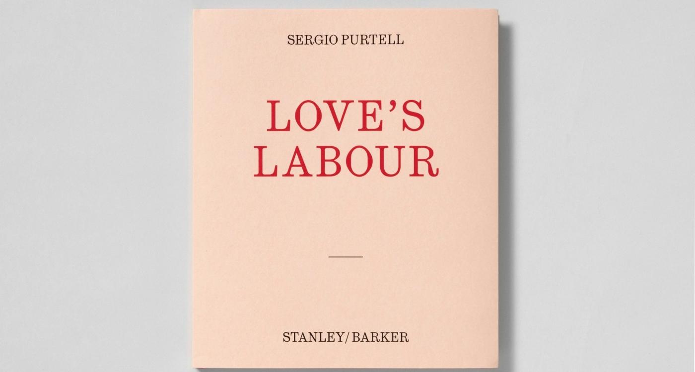 Sergio Purtell: Love's Labour