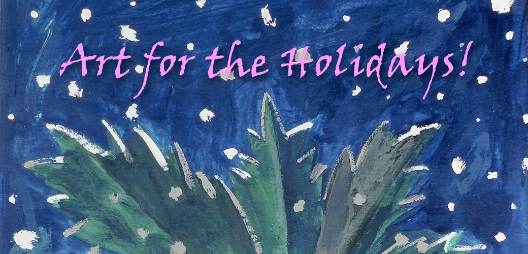 Art for the Holidays!