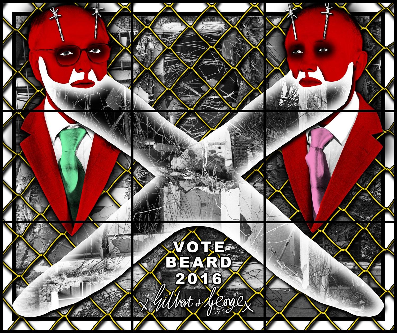 GILBERT & GEORGE, VOTE BEARD, 2016