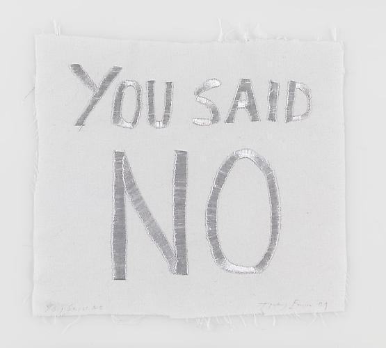 TRACEY EMIN You Said No, 2009