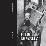 Julio Gonzalez: Drawn from the Studio (1876-1942)