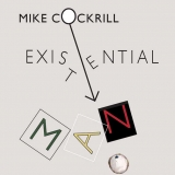 Mike Cockrill: Existential Man